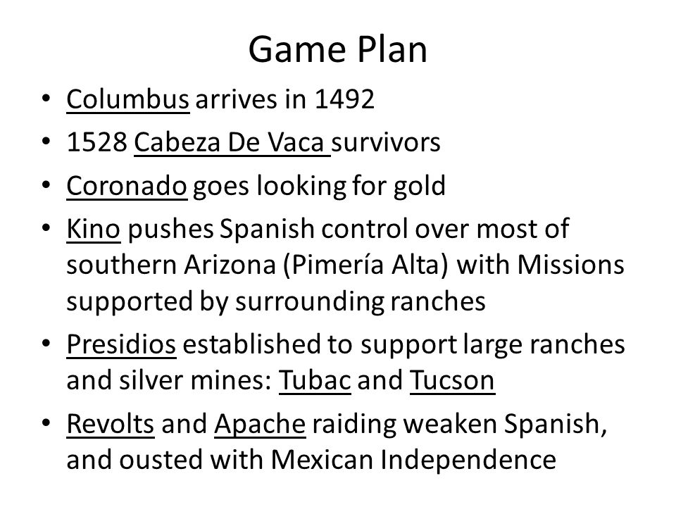 Game Plan Columbus arrives in 1492 1528 Cabeza De Vaca survivors