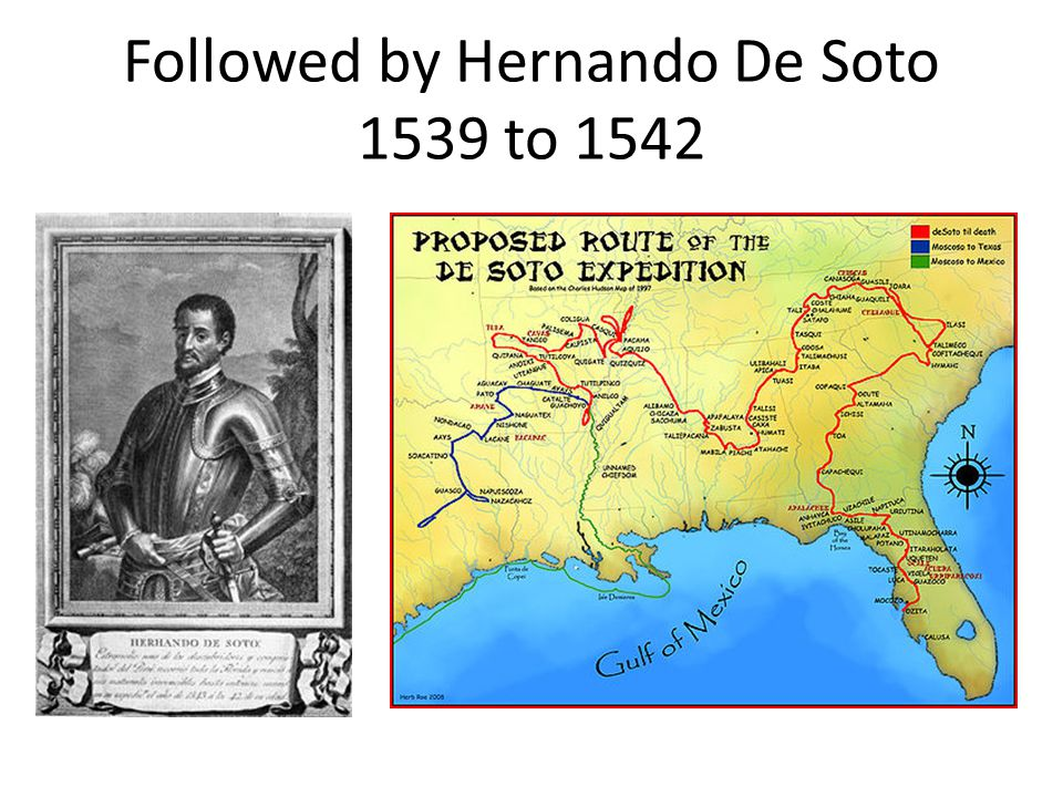 Followed by Hernando De Soto 1539 to 1542