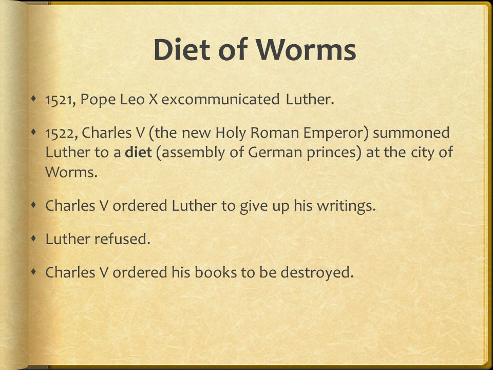 Diet of Worms 1521, Pope Leo X excommunicated Luther.