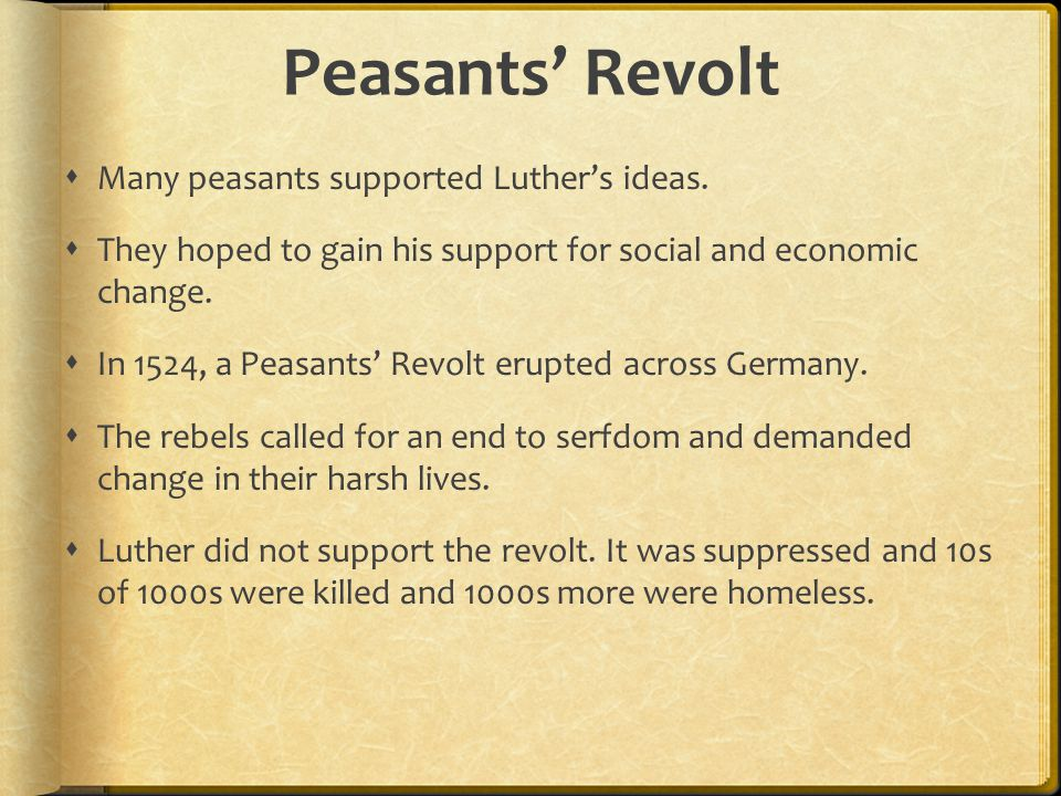 Peasants' Revolt Many peasants supported Luther's ideas.