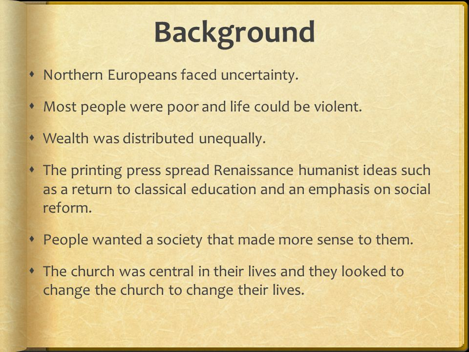 Background Northern Europeans faced uncertainty.