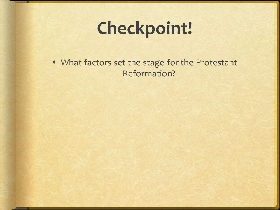 What factors set the stage for the Protestant Reformation