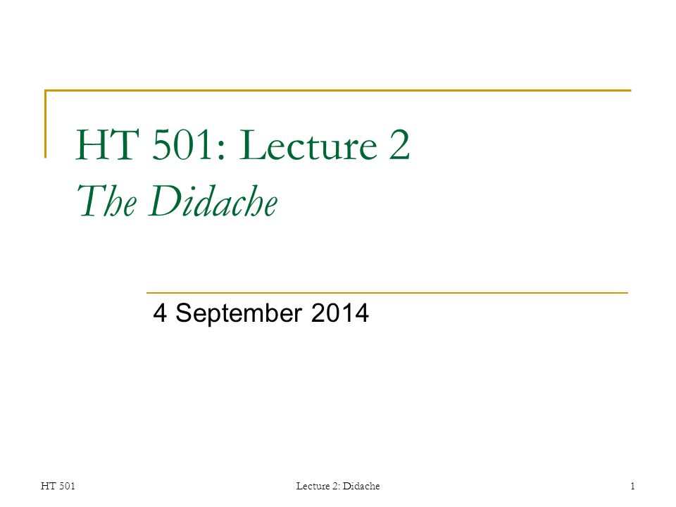 HT 501: Lecture 2 The Didache