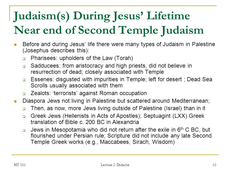 Judaism(s) During Jesus' Lifetime Near end of Second Temple Judaism