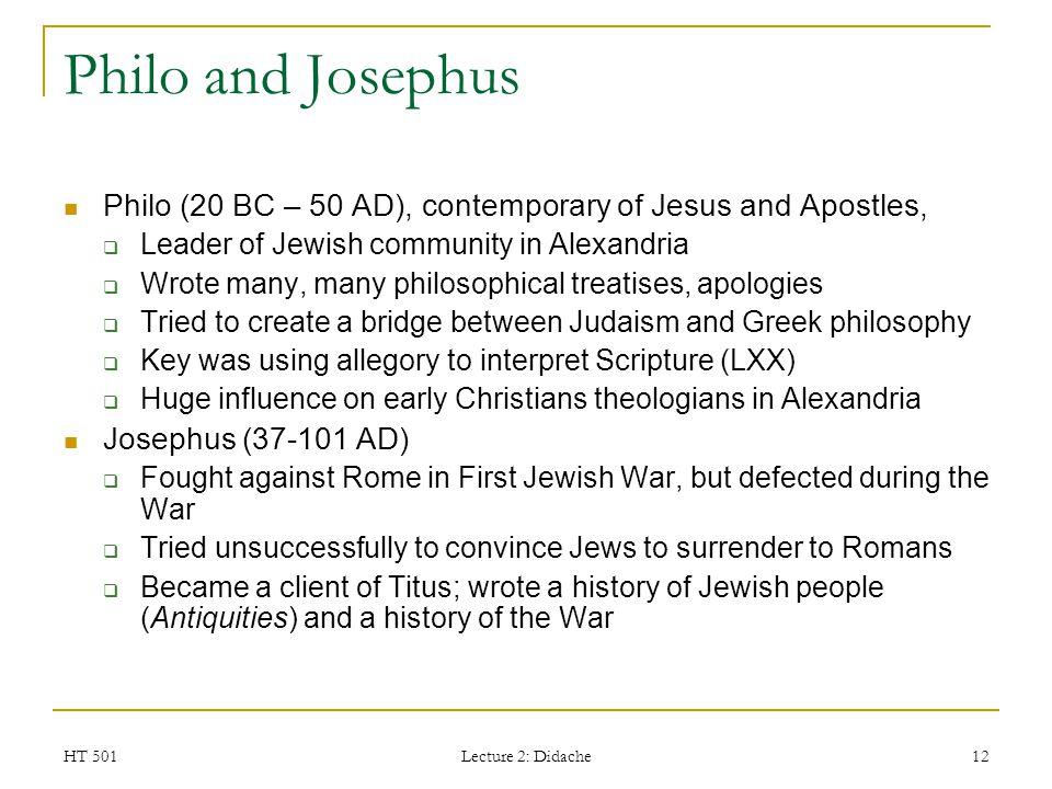 Philo and Josephus Philo (20 BC – 50 AD), contemporary of Jesus and Apostles, Leader of Jewish community in Alexandria.