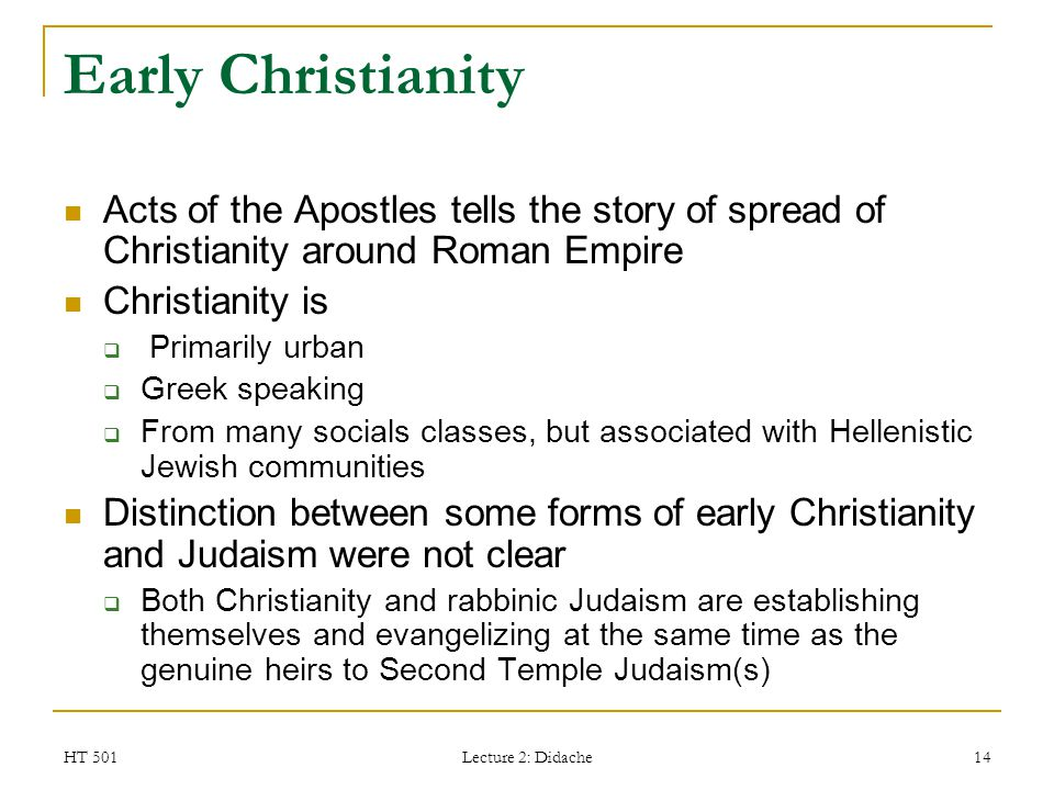Early Christianity Acts of the Apostles tells the story of spread of Christianity around Roman Empire.