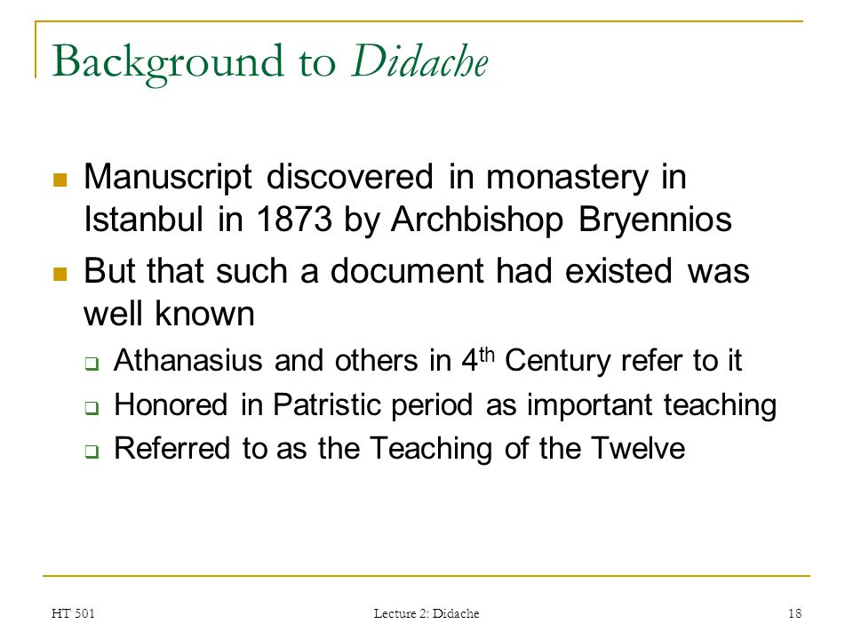 Background to Didache Manuscript discovered in monastery in Istanbul in 1873 by Archbishop Bryennios.