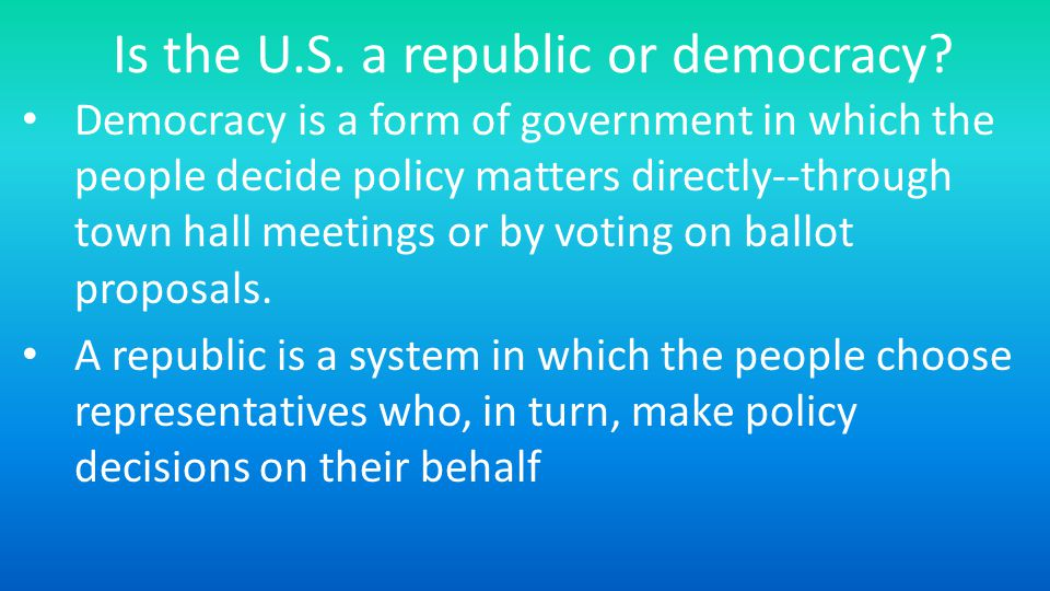 Is the U.S. a republic or democracy