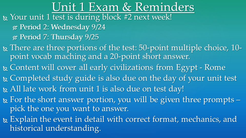 Unit 1 Exam & Reminders Your unit 1 test is during block #2 next week!