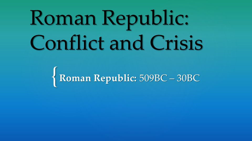Roman Republic: Conflict and Crisis