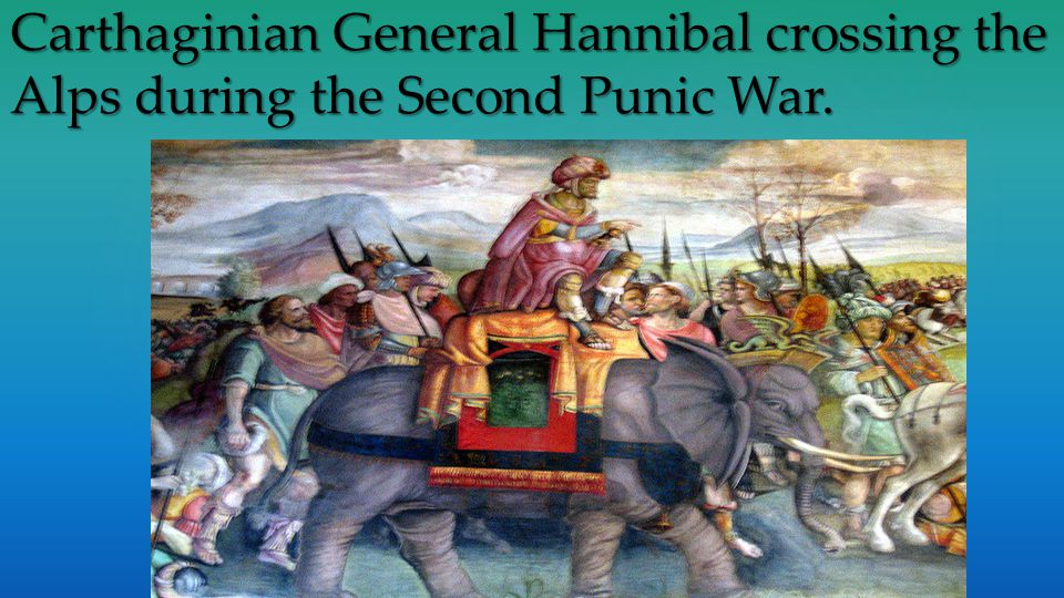 Carthaginian General Hannibal crossing the Alps during the Second Punic War.