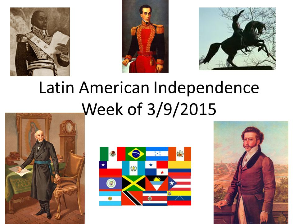 Latin American Independence Week of 3/9/2015