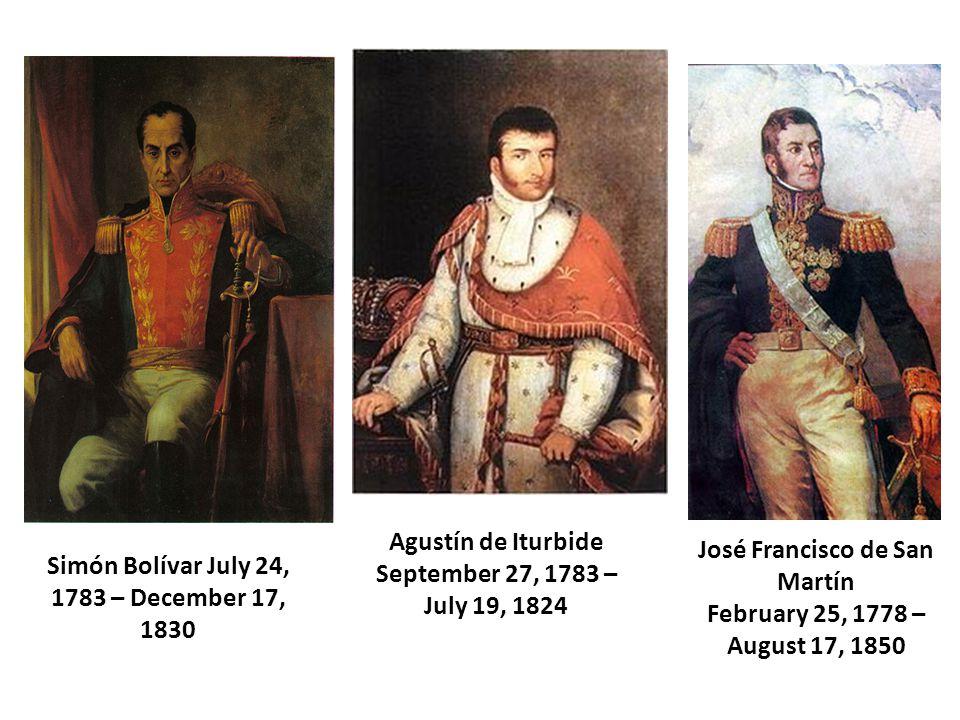 Agustín de Iturbide September 27, 1783 – July 19, 1824