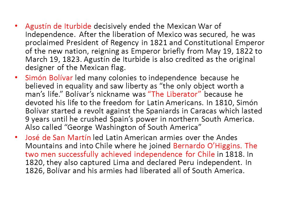 Agustín de Iturbide decisively ended the Mexican War of Independence