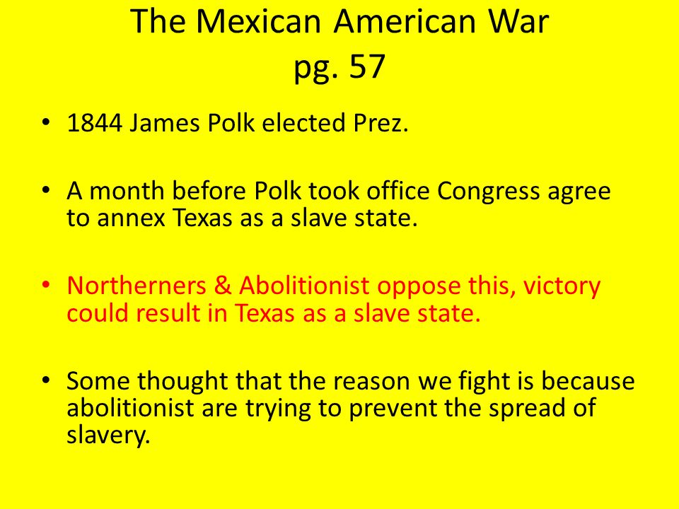 The Mexican American War pg. 57