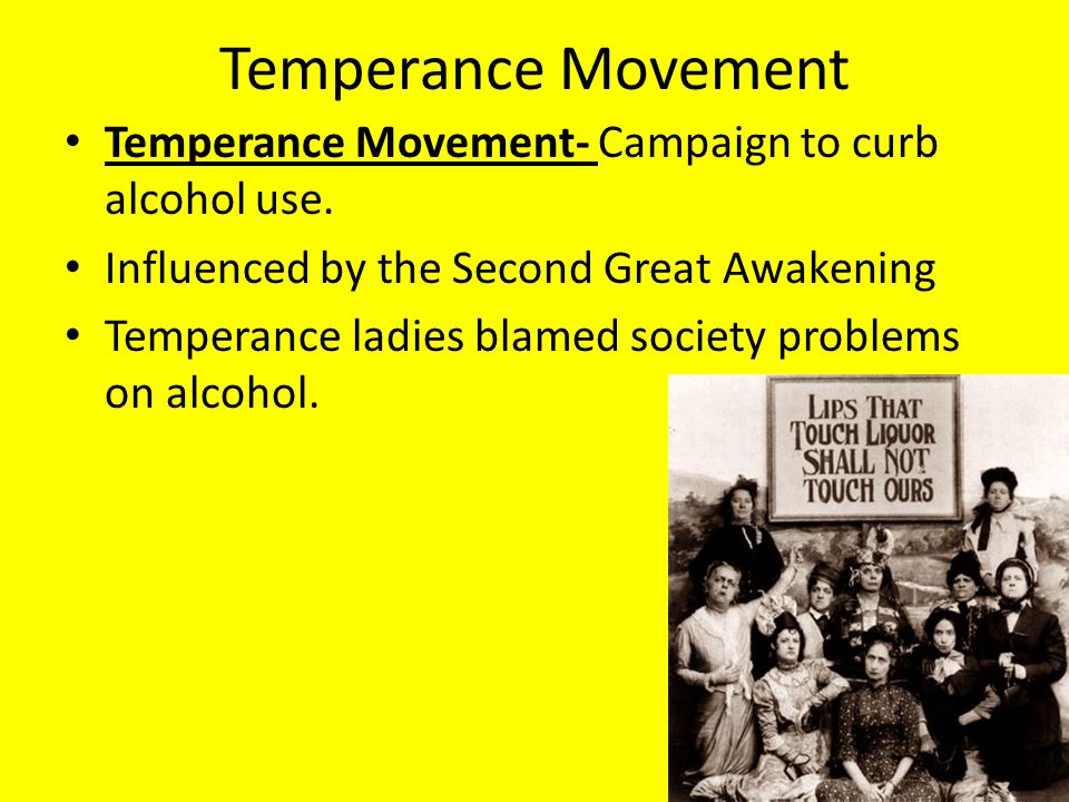 Temperance Movement Temperance Movement- Campaign to curb alcohol use.