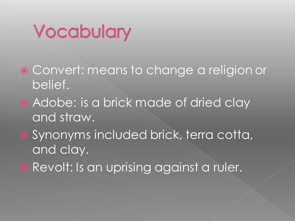 Vocabulary Convert: means to change a religion or belief.