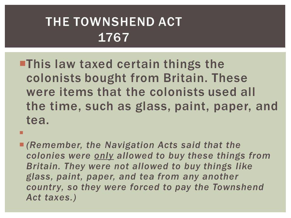 The Townshend Act 1767