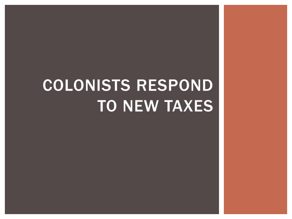 Colonists respond to new taxes