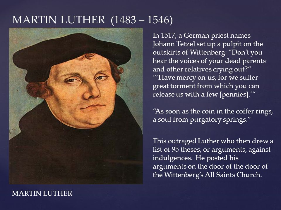 MARTIN LUTHER (1483 – 1546)