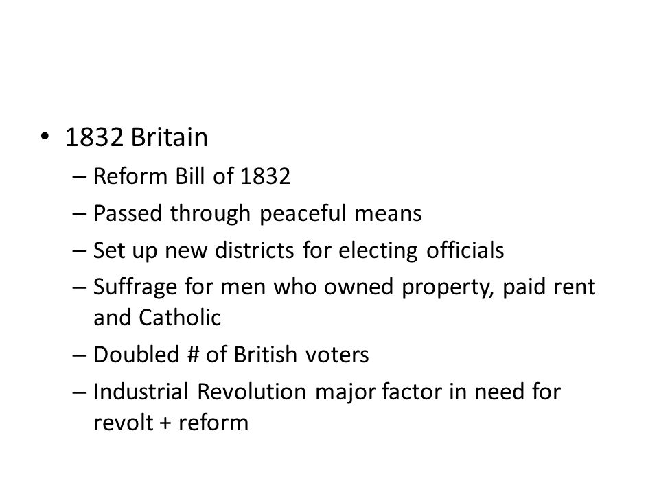 1832 Britain Reform Bill of 1832 Passed through peaceful means