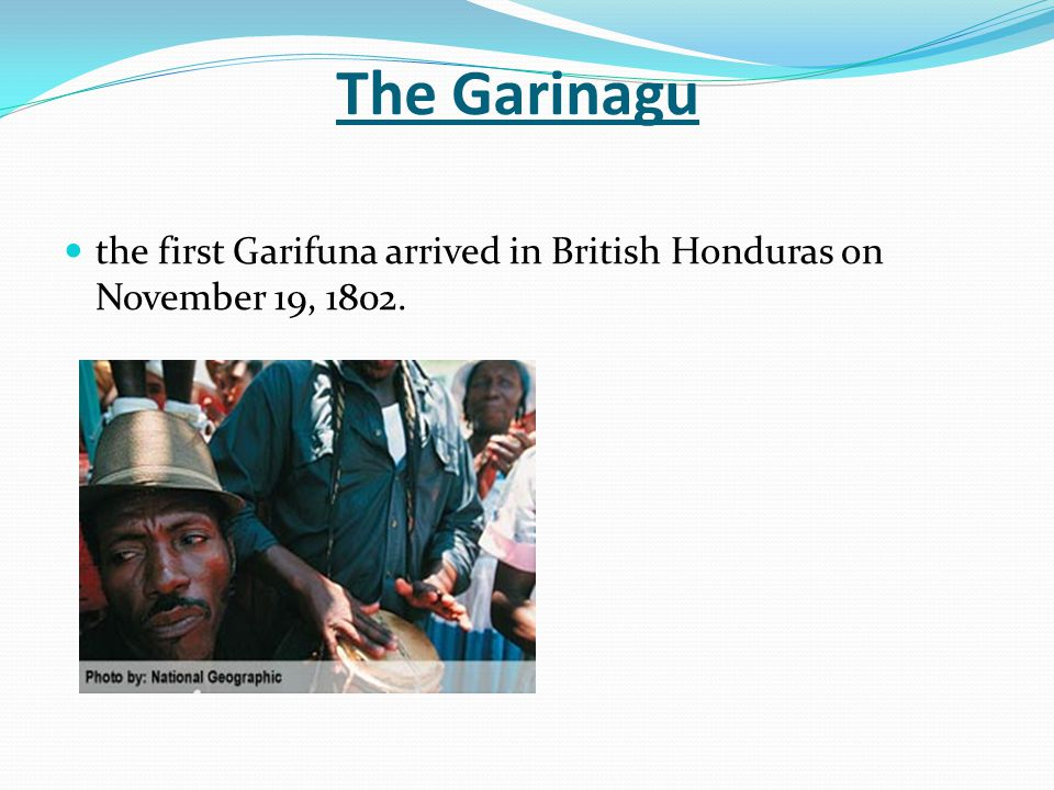 The Garinagu the first Garifuna arrived in British Honduras on November 19, 1802.