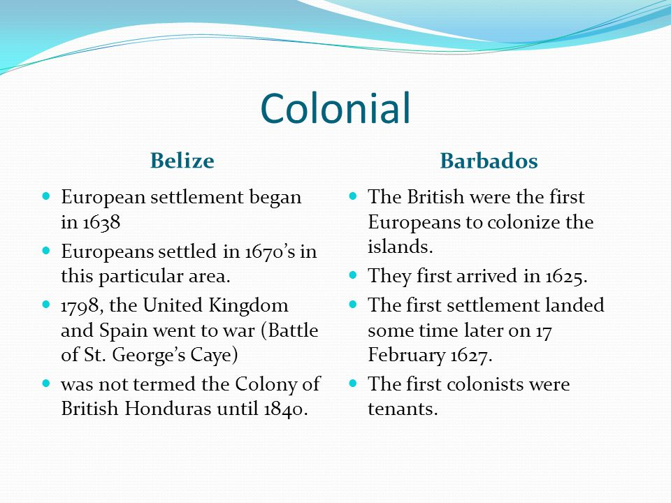 Colonial Belize Barbados European settlement began in 1638