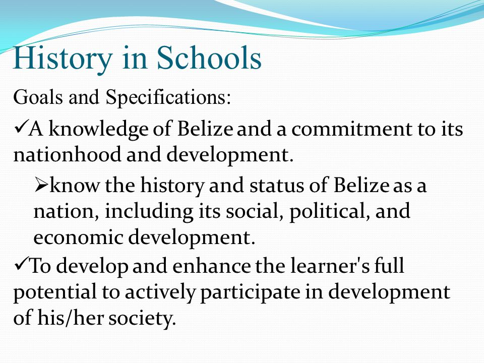 History in Schools Goals and Specifications:
