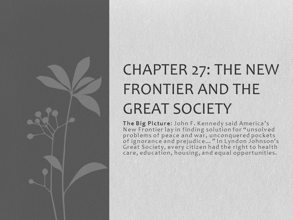 Chapter 27: The New Frontier and the Great Society