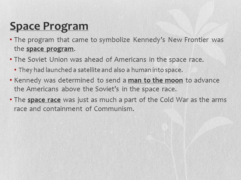 Space Program The program that came to symbolize Kennedy's New Frontier was the space program.