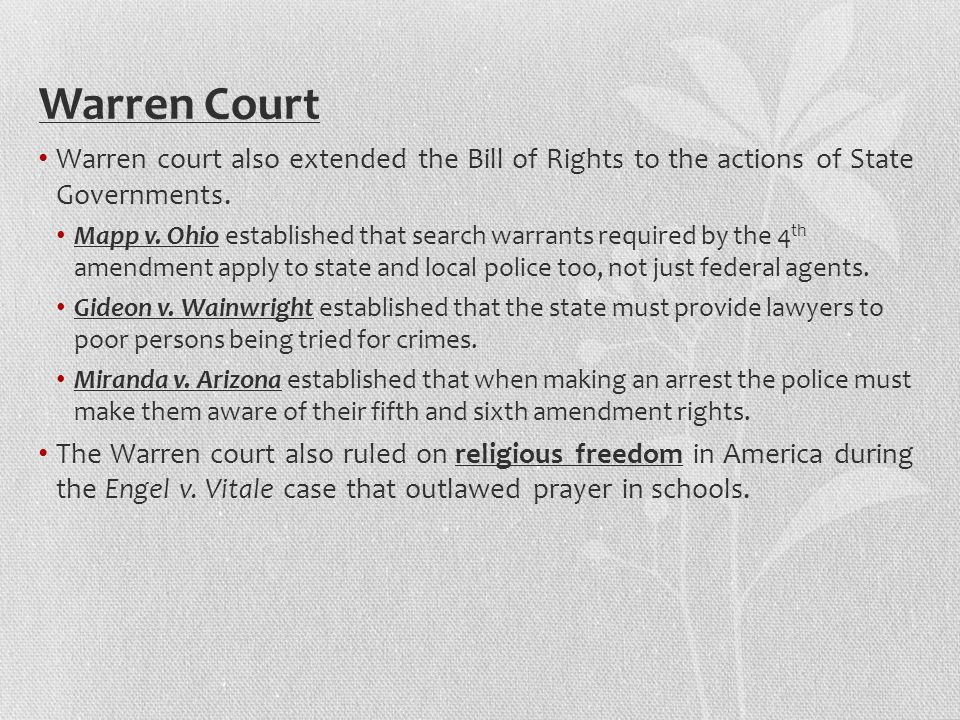 Warren Court Warren court also extended the Bill of Rights to the actions of State Governments.