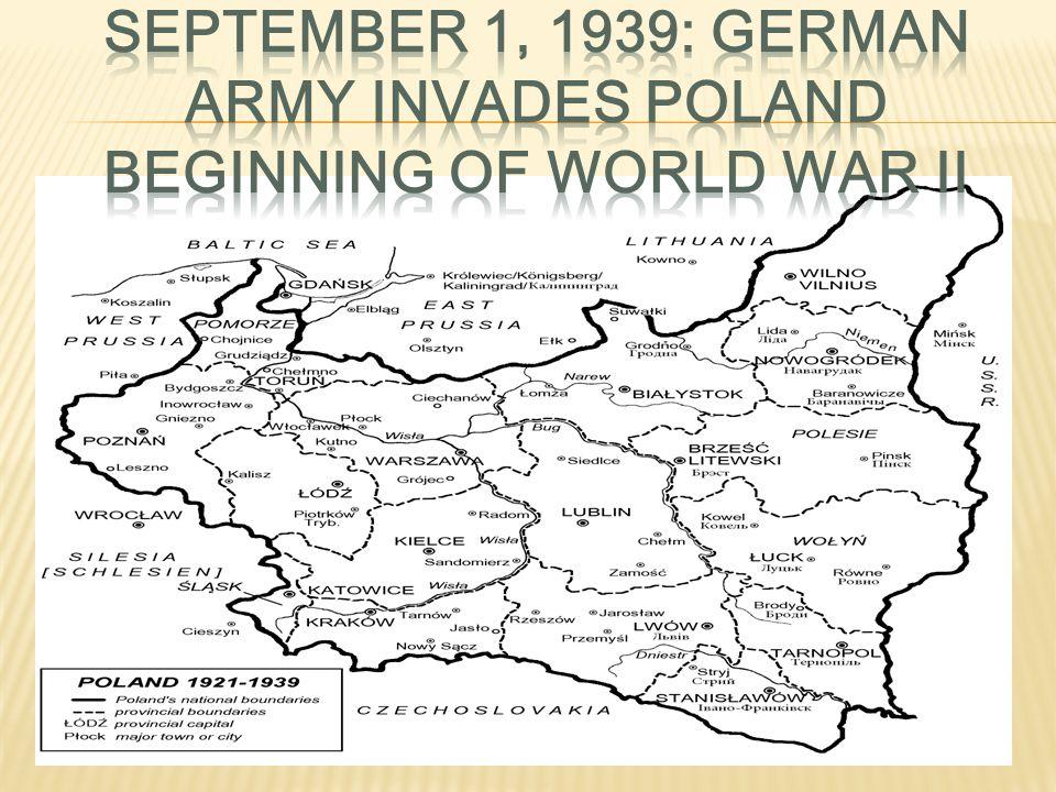 September 1, 1939: German army invades poland beginning of World War II
