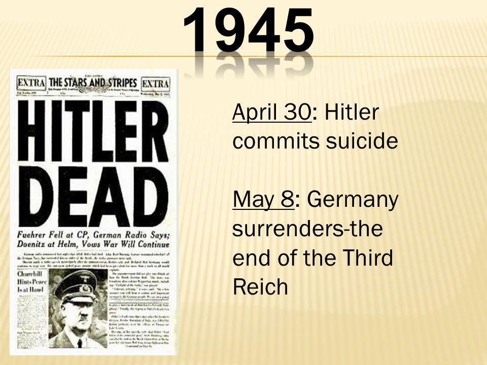 1945 April 30: Hitler commits suicide
