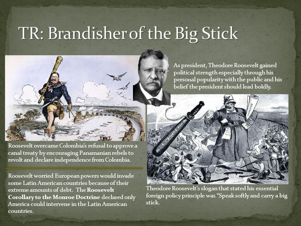 TR: Brandisher of the Big Stick
