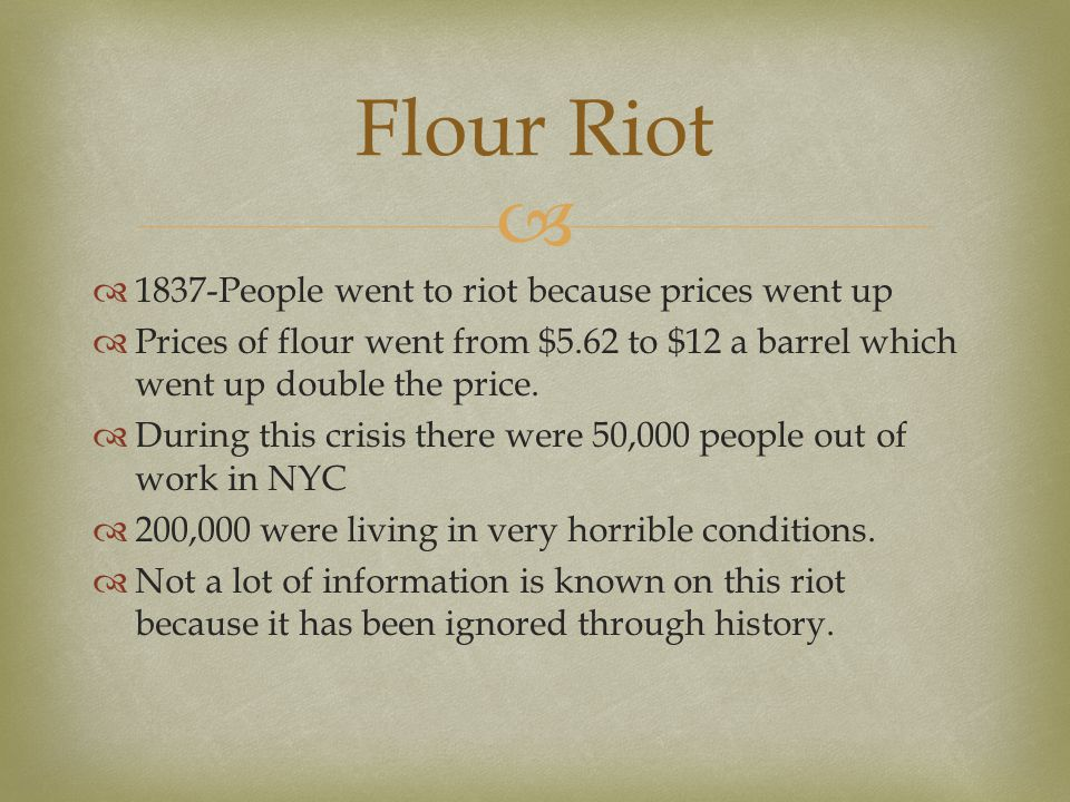 Flour Riot 1837-People went to riot because prices went up