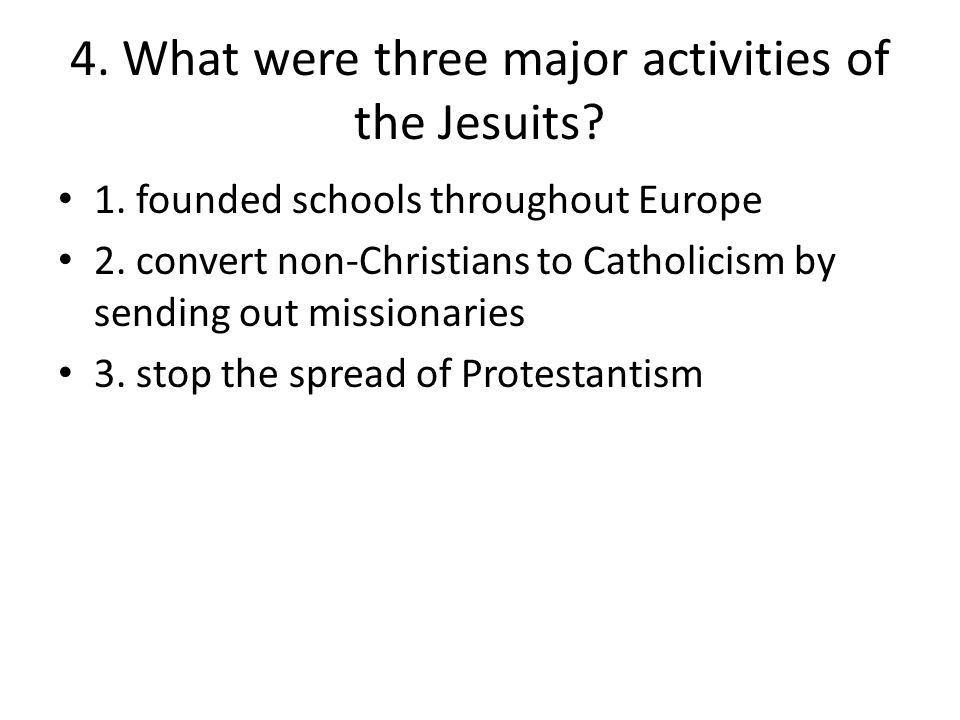 4. What were three major activities of the Jesuits