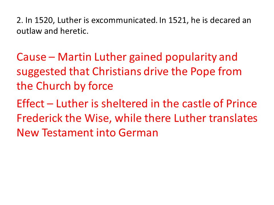2. In 1520, Luther is excommunicated