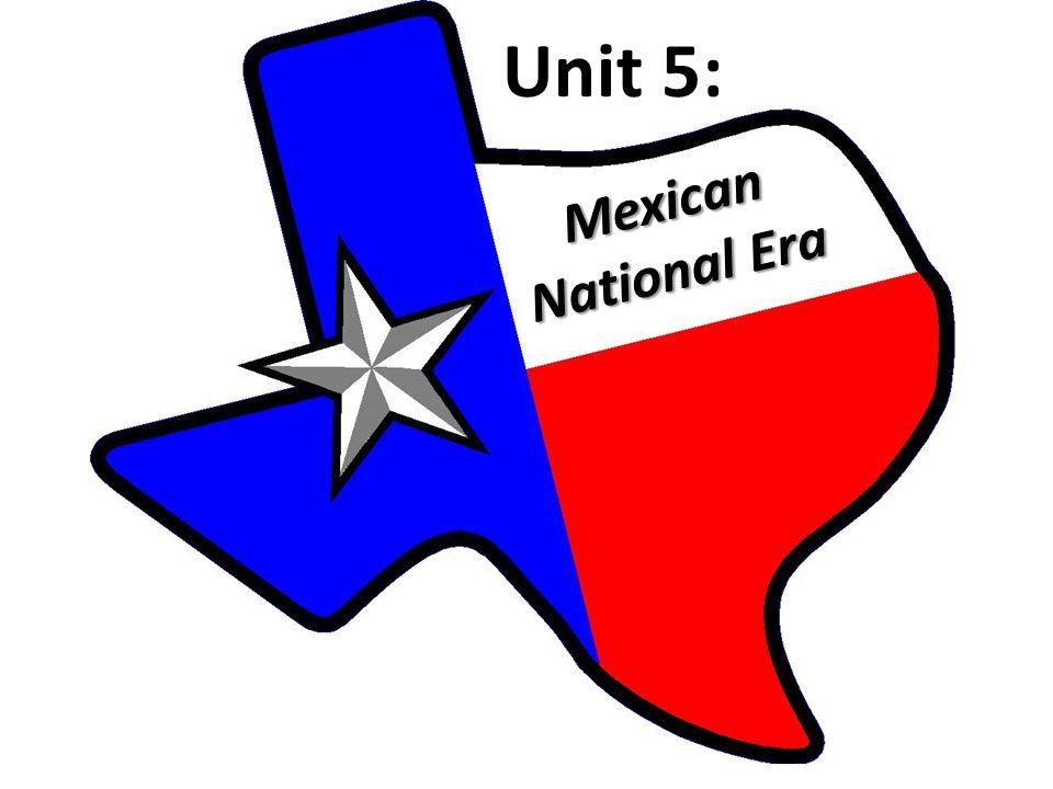 Unit 5: Mexican National Era