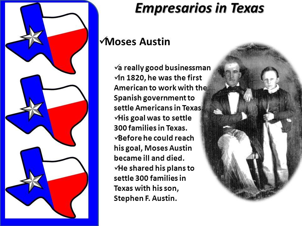 Empresarios in Texas Moses Austin a really good businessman