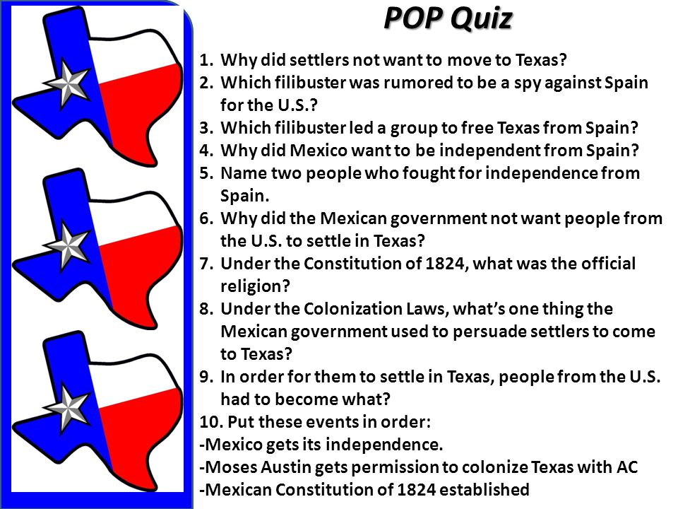 POP Quiz Why did settlers not want to move to Texas