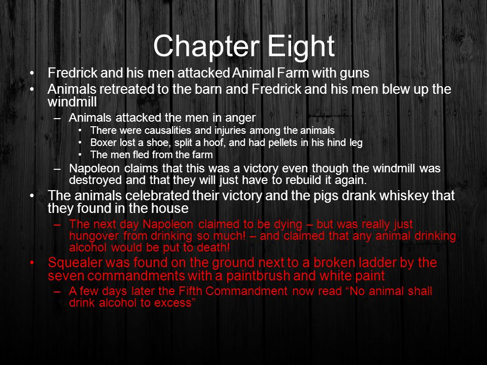 Chapter Eight Fredrick and his men attacked Animal Farm with guns