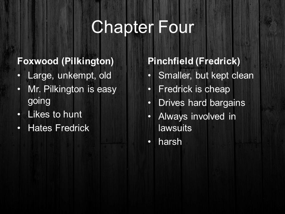 Chapter Four Foxwood (Pilkington) Pinchfield (Fredrick)