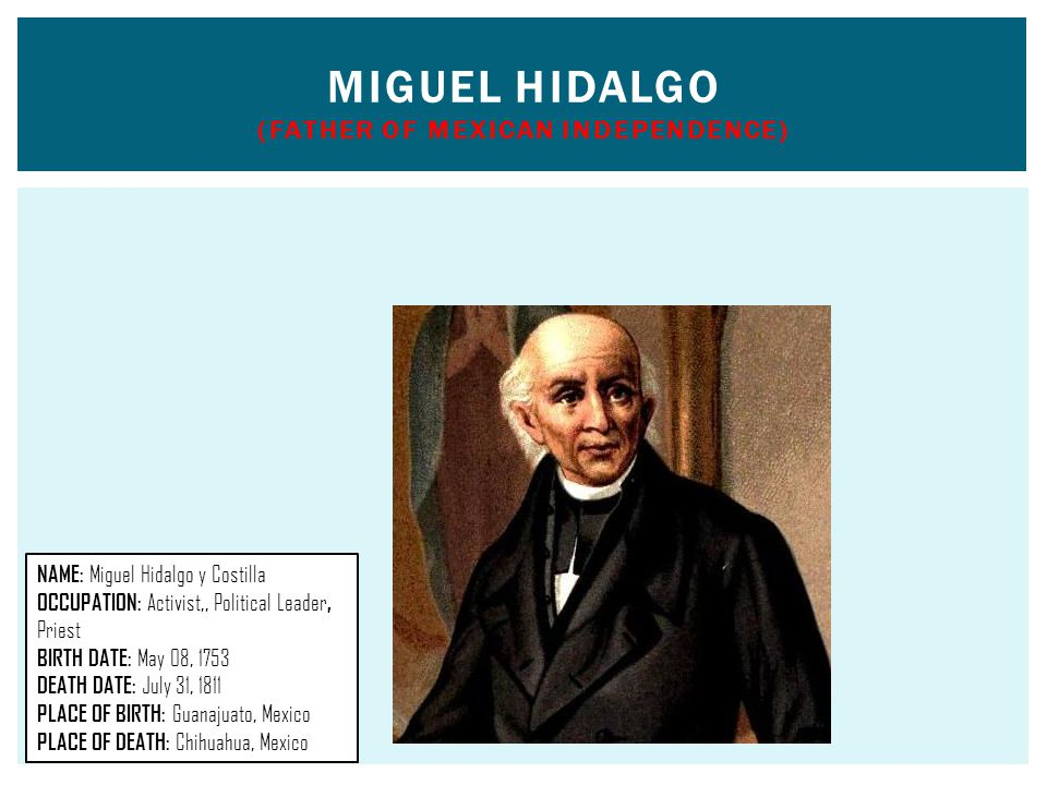 Miguel Hidalgo (Father of Mexican Independence)