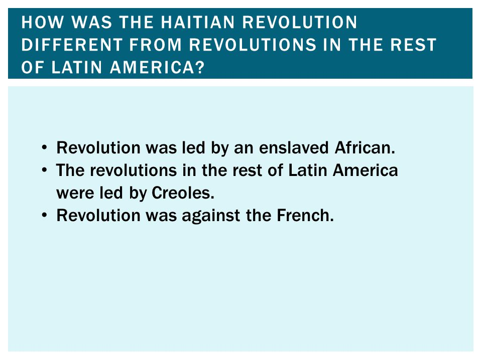 How was the Haitian Revolution different from revolutions in the rest of Latin America