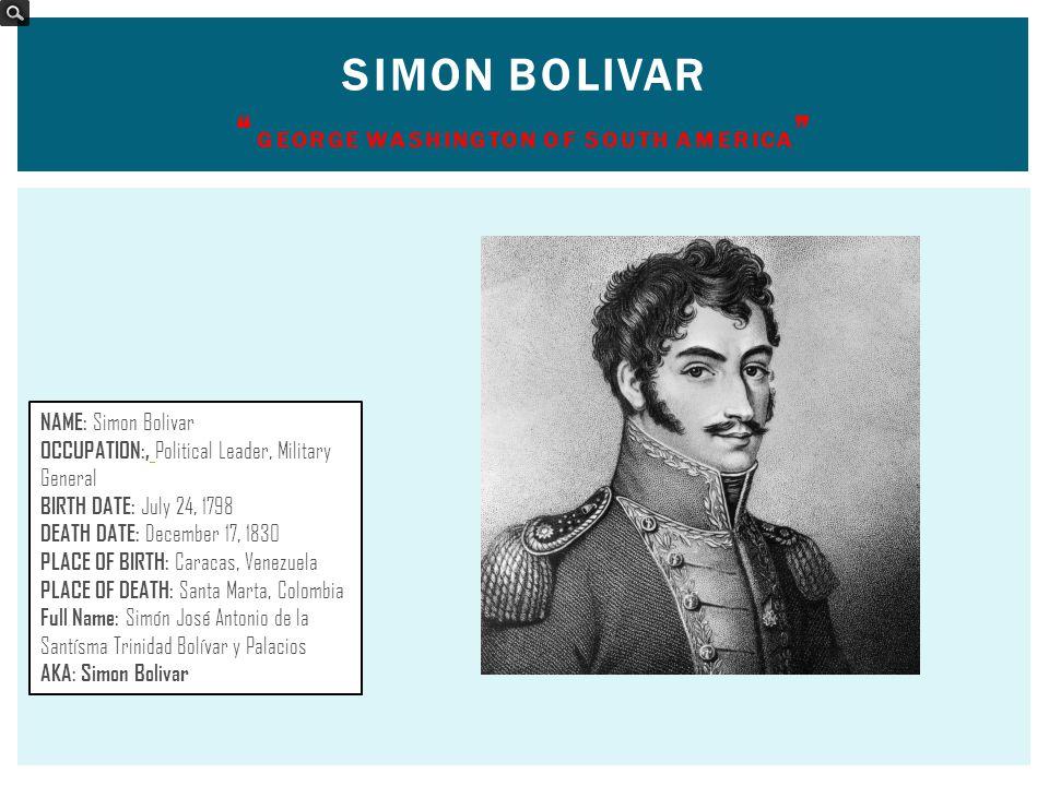 Simon Bolivar George Washington of South America