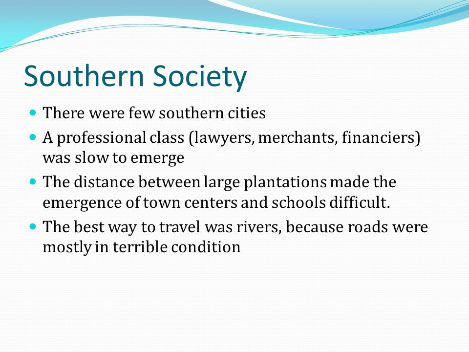 Southern Society There were few southern cities