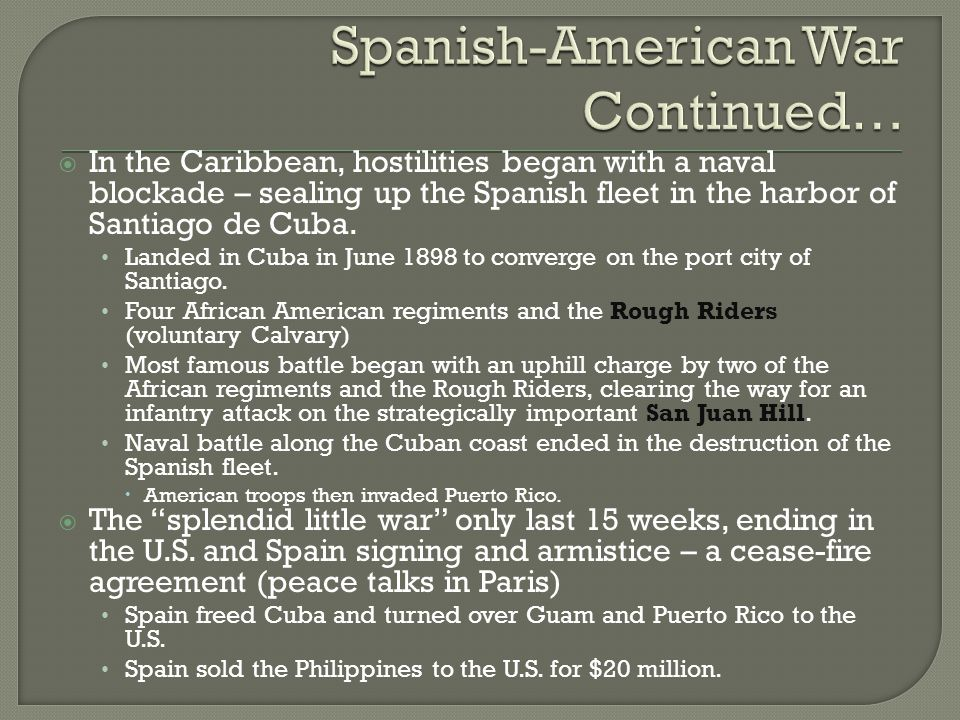 Spanish-American War Continued…