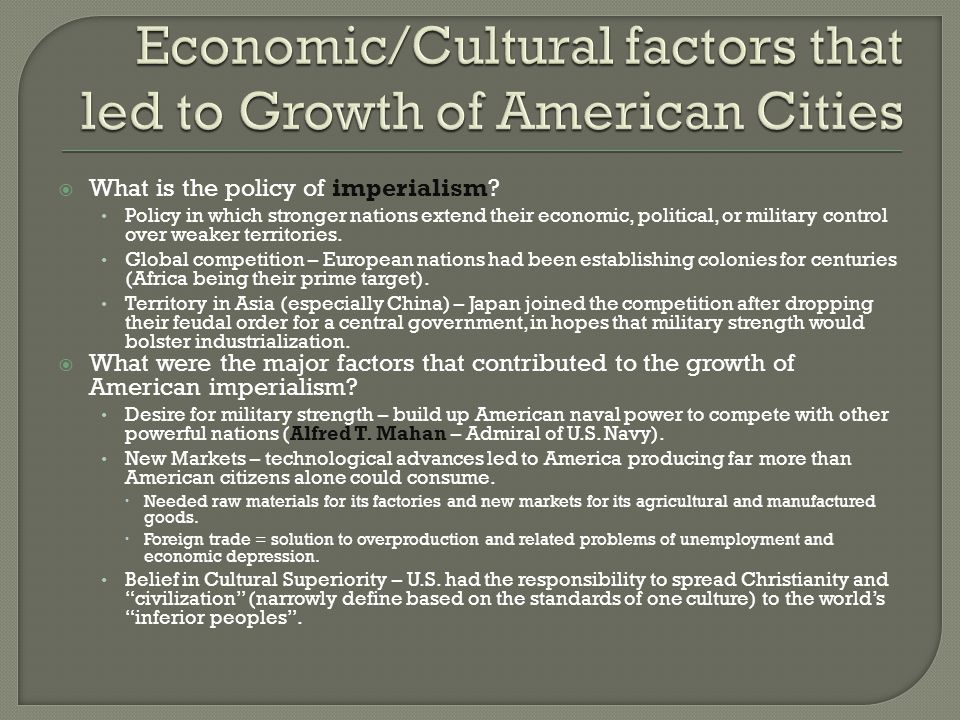 Economic/Cultural factors that led to Growth of American Cities