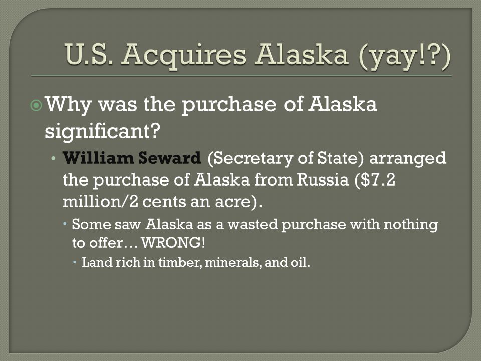 U.S. Acquires Alaska (yay! )