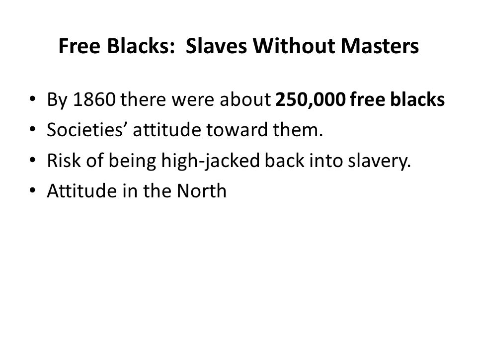 Free Blacks: Slaves Without Masters